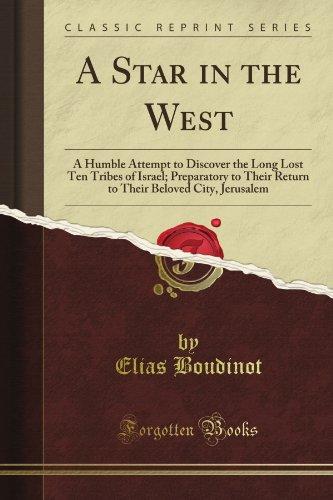 9781440090271: A Star in the West: A Humble Attempt to Discover the Long Lost Ten Tribes of Israel; Preparatory to Their Return to Their Beloved City, Jerusalem (Classic Reprint)