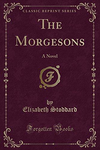 9781440092251: The Morgesons: A Novel (Classic Reprint)