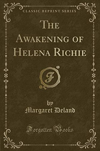 9781440093432: The Awakening of Helena Richie (Classic Reprint)
