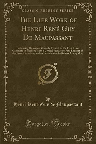 The Life Work of Henri Rene Guy: Guy de Maupassant