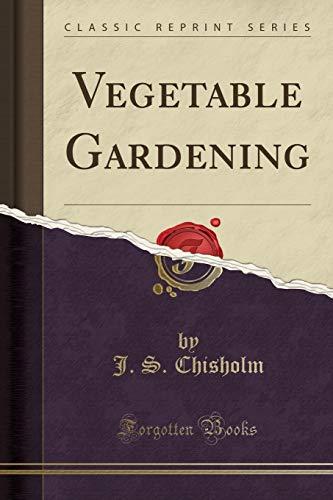 9781440094378: Vegetable Gardening (Classic Reprint)