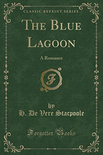 9781440095269: The Blue Lagoon: A Romance (Classic Reprint)