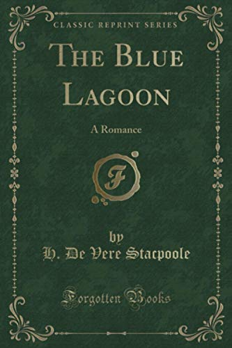 9781440095269: The Blue Lagoon, a Romance (Classic Reprint)