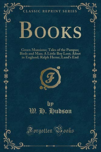Books: Green Mansions; Tales of the Pampas;: W H Hudson