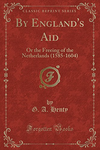 9781440096068: By England's Aid: Or the Freeing of the Netherlands (1589-1604) (Classic Reprint)