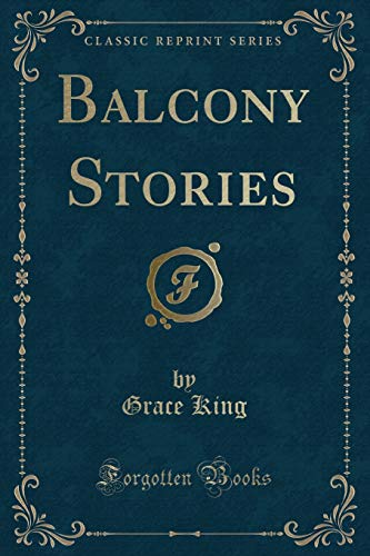 9781440097164: Balcony Stories (Classic Reprint)