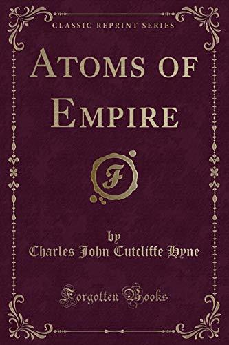 9781440097263: Atoms of Empire (Classic Reprint)