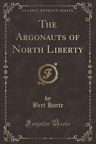 9781440098161: The Argonauts of North Liberty (Classic Reprint)