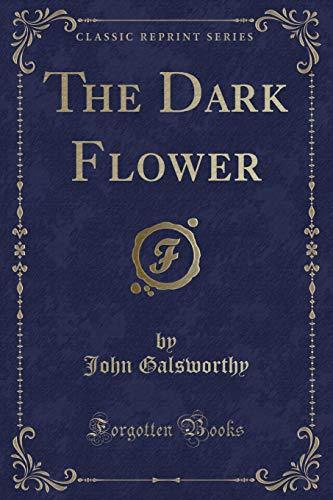 9781440098406: The Dark Flower (Classic Reprint)