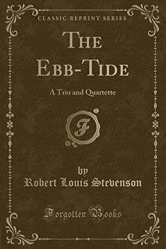 The Ebb-Tide: A Trio and Quartette (Classic: Robert Louis Stevenson