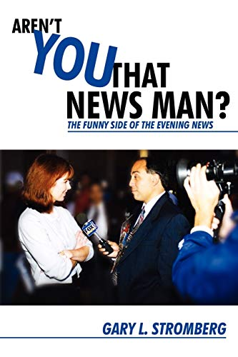 9781440100314: Aren't You That News Man?: The Funny Side of the Evening News