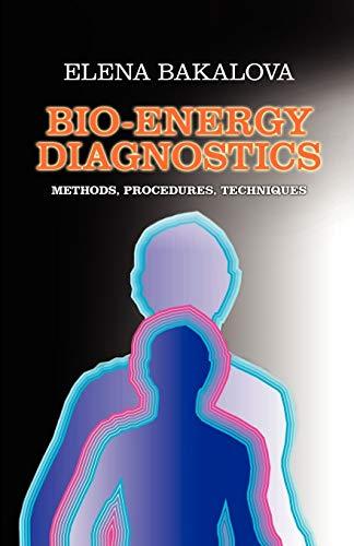 9781440101151: BIO-ENERGY DIAGNOSTICS: METHODS, PROCEDURES, TECHNIQUES