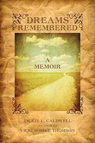 Dreams Remembered: A Memoir: Jackie L. Caldwell