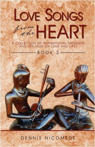 9781440101564: Love Songs From The Heart - Book 2: A Collection of Inspirational Thoughts and Feelings on Love and Life!