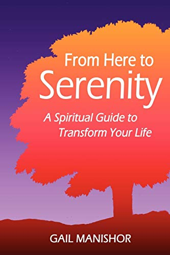 9781440102967: From Here To Serenity: A Spiritual Guide to Transform Your Life