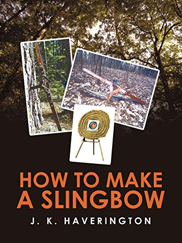 9781440102981: How to Make a Slingbow