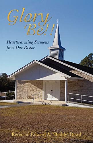 9781440103001: Glory Be!!: Heartwarming Sermons from Our Pastor
