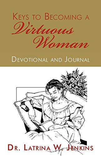 9781440105722: Keys to Becoming a Virtuous Woman: Devotional and Journal