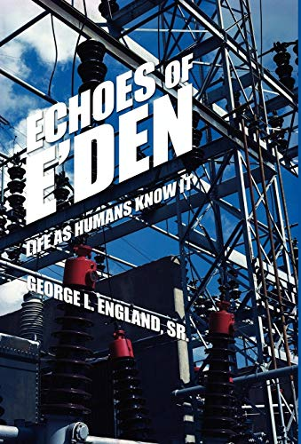 9781440106378: Echoes of E'den: Life as Humans Know It