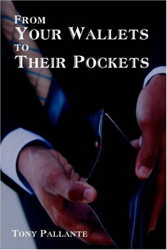 9781440108020: From Your Wallets to Their Pockets: Understanding the Credit Crisis: Privatizing Profits and Socializing Losses