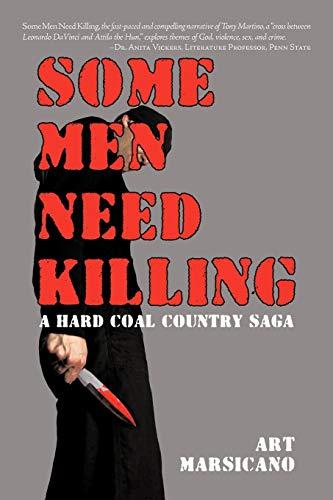 9781440109133: Some Men Need Killing: A Hard Coal Country Saga