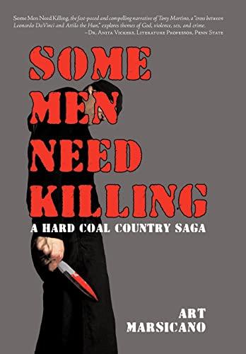 9781440109157: Some Men Need Killing: A Hard Coal Country Saga