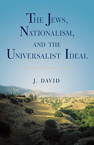 The Jews, Nationalism, and The Universalist Ideal: D. J. Moskovits