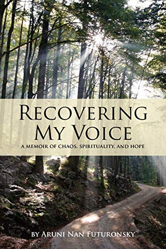 9781440109881: Recovering My Voice: A Memoir of Chaos, Spirituality, and Hope
