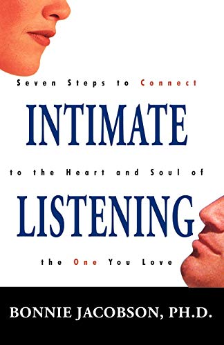 9781440110061: Intimate Listening: Seven Steps to Connect to the Heart and Soul of the One You Love