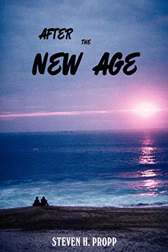 9781440110702: AFTER THE NEW AGE: A Novel about Alternative Spiritualities