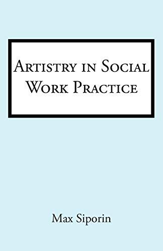 Artistry In Social Work Practice: Max Siporin