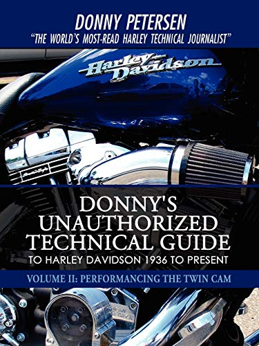 9781440111952: Donny's Unauthorized Technical Guide to Harley Davidson 1936 to Present: Volume II: Performancing the Twin Cam