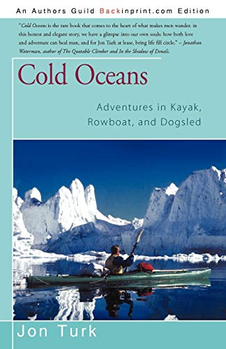 9781440112072: Cold Oceans: Adventures in Kayak, Rowboat, and Dogsled