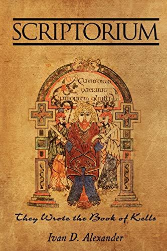 9781440112522: SCRIPTORIUM: They Wrote the Book of Kells