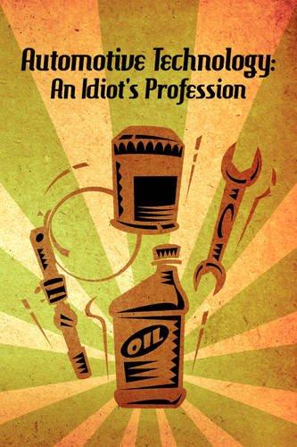 Automotive Technology: An Idiots Profession: Jason Jason