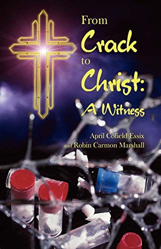 9781440115042: From Crack to Christ: A Witness