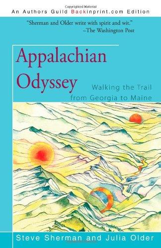 Appalachian Odyssey: Walking the Trail from Georgia to Maine: Sherman, Steve