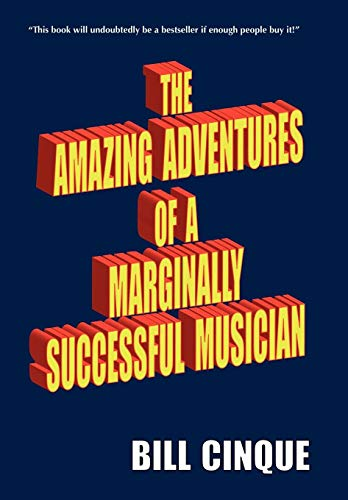 9781440115691: THE AMAZING ADVENTURES OF A MARGINALLY SUCCESSFUL MUSICIAN