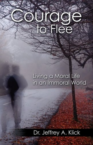 9781440116087: Courage to Flee: Living a Moral Life in an Immoral World
