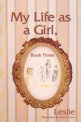 9781440116537: My Life as a Girl, Book Three