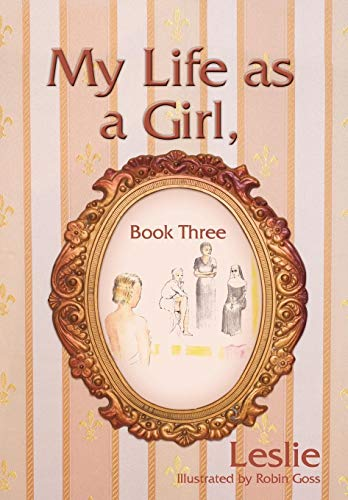 9781440116551: My Life as a Girl, Book Three