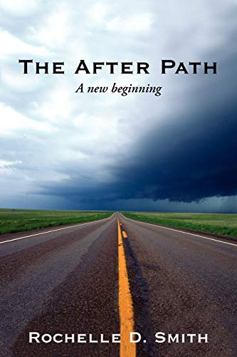 The After Path A New beginning: Rochelle D. Smith