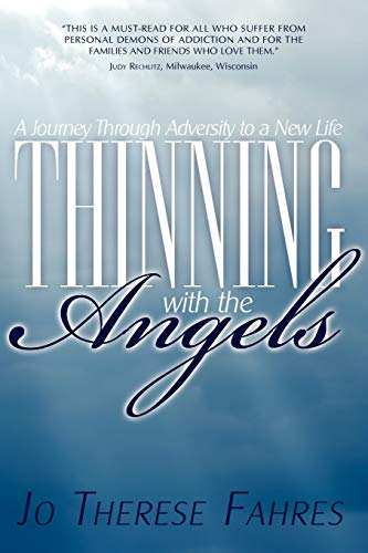9781440116940: Thinning With The Angels: A Journey Of Adversity To New Life