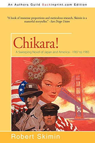 9781440117671: Chikara!: A Sweeping Novel of Japan and America - 1907 to 1983