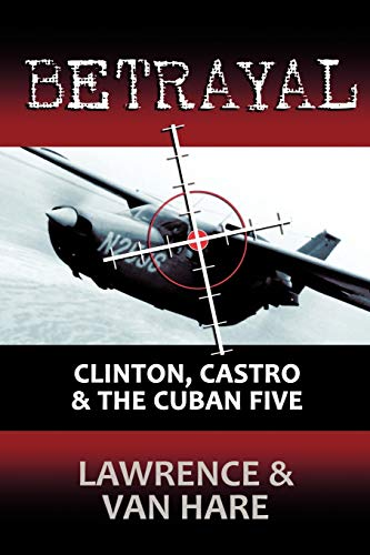 Betrayal: Clinton, Castro the Cuban Five (Paperback): Matt Lawrence, Thomas