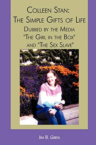 9781440118371: Colleen Stan: The Simple Gifts of Life: Dubbed by the Media