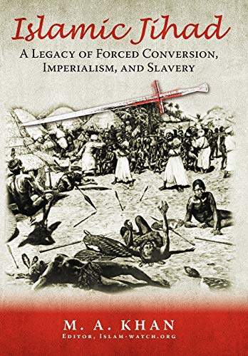 9781440118470: Islamic Jihad: A Legacy of Forced Conversion, Imperialism, and Slavery