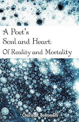 A Poets Soul And Heart Of Reality And Mortality: Charles J. Bonomelli