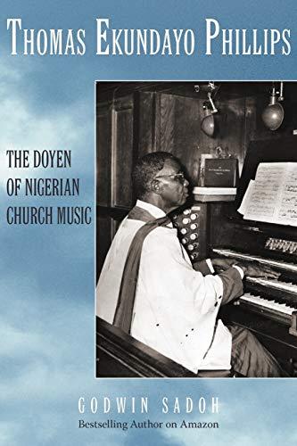 9781440119095: Thomas Ekundayo Phillips: The Doyen of Nigerian Church Music