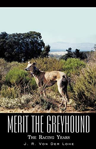 9781440119309: Merit the Greyhound: The Racing Years